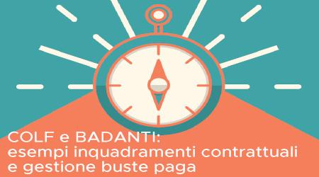 Colf e badanti: esempi inquadramenti contrattuali e gestione delle buste paga
