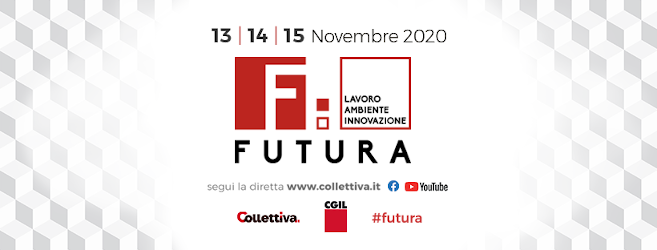 """Cgil: dal 13 al 15 novembre """"Futura: lavoro, ambiente, innovazione"""""""